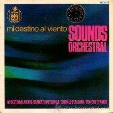 Discos de vinilo: SOUNDS ORCHESTRAL ··· MI DESTINO AL VIENTO / SCARLATTI POTION N.5 / EL BRILLO DE... - (EP 45 RPM). Lote 21556079