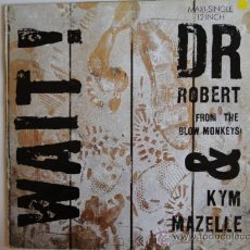 Discos de vinilo: DR.ROBERT HOWARD (DE THE BLOW MONKEYS) & KYM MAZELLE - WAIT - MAXI 1989. Lote 24697261