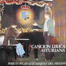 Discos de vinilo: CANCIÓN LÍRICA ASTURIANA - JOAQUÍN PIXAN, LUIS VÁZQUEZ DEL FRESNO - 1979. Lote 26893949