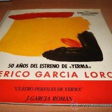 Discos de vinilo: FEDERICO GARCIA LORCA /TEATRO ESPAÑOL /50 AÑOS DEL ESTRENO DE YERMA /RARISIMO. Lote 27248217