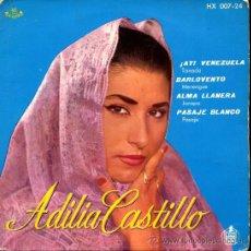 Discos de vinilo: ADILIA CASTILLO - AY VENEZUELA / BARLOVENTO / ALMA LLANERA / PASAJE BLANCO - EP 1961. Lote 21678639