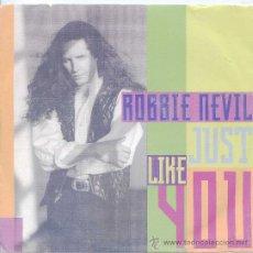 Discos de vinilo: ROBBIE NEVIL / JUST LIKE YOU - JUST LIKE ME (SINGLE 1991). Lote 21694967