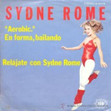 Discos de vinilo: SYDNE ROME - AEROBIC EN FORMA BAILANDO - SINGLE RARO DE VINILO DE 1983. Lote 21706857