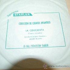 Discos de vinilo: CUENTO LA CENICIENTA. PROMOCION STARLUX. AÑOS 70. SUPERVENTAS STARLUX. Lote 27094672