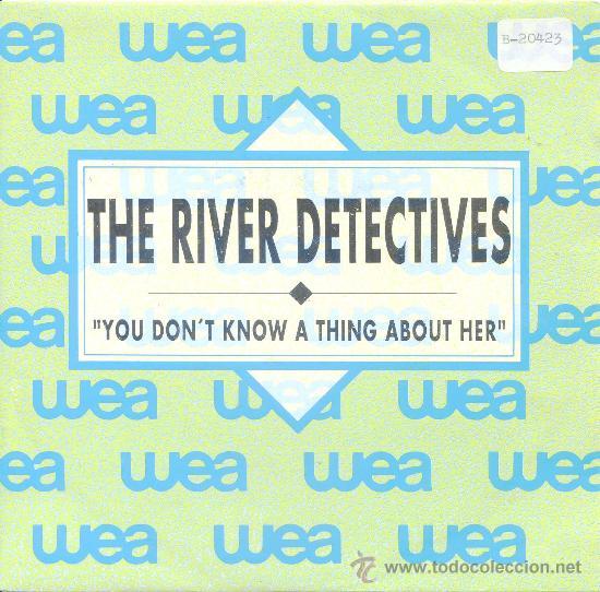 THE RIVER DETECTIVES / YOU DON´T KNOW A THING ABOUT HER - VERSIÓN (SINGLE 1989) (Música - Discos de Vinilo - Singles - Pop - Rock Extranjero de los 80)