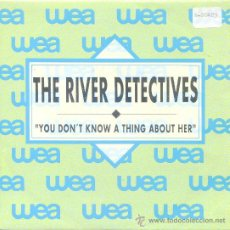 Disques de vinyle: THE RIVER DETECTIVES / YOU DON´T KNOW A THING ABOUT HER - VERSIÓN (SINGLE 1989). Lote 21803323
