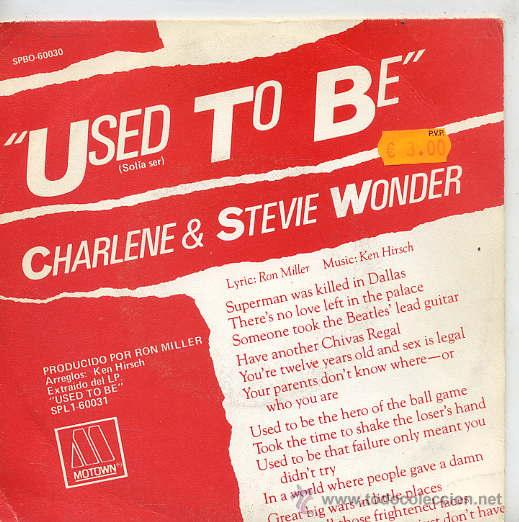 CHARLENE & STEVIE WONDER / USED TO BE / I WANT TO COME BACK AS SONG (SINGLE 82) (Música - Discos - Singles Vinilo - Funk, Soul y Black Music)
