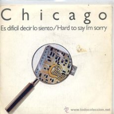 Discos de vinilo: CHICAGO / HARD TO SAY I'M SORRY / GET AWAY / SONNY THINK TWICE (EP 82). Lote 21820133