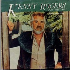 Discos de vinilo: KENNY ROGERS / I DON'T NEED YOU / WITHOUT YOU IN MY LIFE (SINGLE 81). Lote 21871623