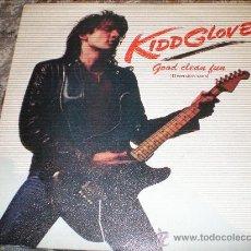 Discos de vinilo: KIDD GLOVE- GOOD CLEAN FUN- PROMOTIONAL- MADE IN SPAIN IN 1984.. Lote 26441296