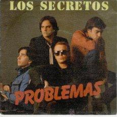 Discos de vinilo: LOS SECRETOS - PROBLEMAS -- SINGLE 1982. Lote 38887248