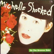 Discos de vinilo: MICHELLE SHOCKED-ON THE GREENER SIDE LP 1990 SPAIN. Lote 21942948