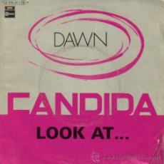 Discos de vinilo: DAWN-CANDIDA + LOOK AT... SINGLE 1970 SPAIN. Lote 21962000