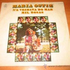 Discos de vinilo: MARIA OSTIZ N`A VERIÑA DO MAR MIL ROSAS HISPAVOX H.-621. Lote 21962051