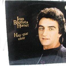 Discos de vinilo: JOAN BAPTISTA HUMET- HAY QUE VIVIR-. Lote 26421639