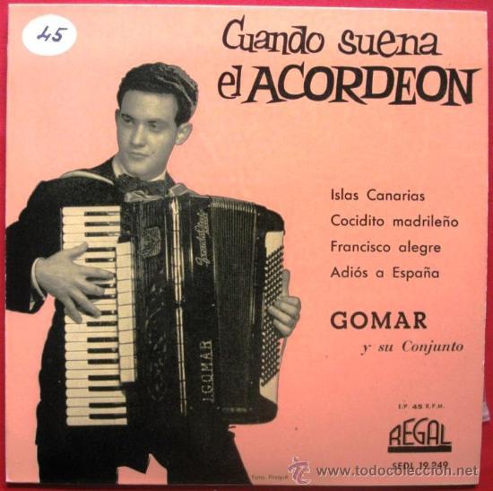 GOMAR Y SU CONJUNTO - CUANDO SUENA EL ACORDEÓN - EP REGAL 1960 BPY (Música - Discos de Vinilo - EPs - Flamenco, Canción española y Cuplé)