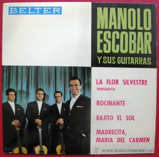 MANOLO ESCOBAR - LA FLOR SILVESTRE (MARGARITA) - EP BELTER 1964 BPY (Música - Discos de Vinilo - EPs - Solistas Españoles de los 50 y 60)