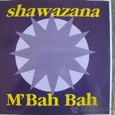 Discos de vinilo: MAXI - SHAWAZANA - M BAH BAH (4 VERSIONES) - BOY RECORDS 1994. Lote 22001276