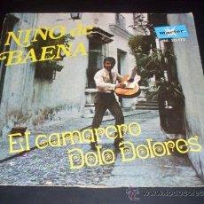 Discos de vinilo: NIÑO DE BAENA - EL CAMARERO - DOLO DOLORES - 1970. Lote 27122275