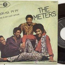 Discos de vinilo: SINGLE 45 RPM / THE METERS / LOOK KA PY PY /// EDITADO POR JUBILEE ESPAÑA 1970 . Lote 23684145