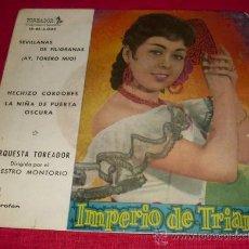 Discos de vinilo: IMPERIO DE TRIANA - SEVILLANAS ¡AY TORERO MIO! HECHIZO CORDOBES NIÑA DE PUERTA OSCURA - SINGLE 1960 . Lote 26399039