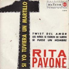 Discos de vinilo: RITA PAVONE - SI YO TUVIERA UN MARTILLO - SINGLE 1964. Lote 24529078
