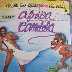 Discos de vinilo: MAXI - AFRICA CANDELA - YO SE LO QUE QUIERE EL NEGRO / TELEMACOROCUMBEMBE - BAT RECORDS 1985. Lote 22049025