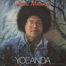 Discos de vinilo: PABLO MILANES - YOLANDA - SINGLE PROMOCIONAL.. Lote 25483254