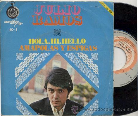 SINGLE 45 RPM / JULIO RAMOS / HOLA HI HELLO ( LOS BUENOS ) /// EDITADO POR ACCION (Música - Discos - Singles Vinilo - Solistas Españoles de los 50 y 60)