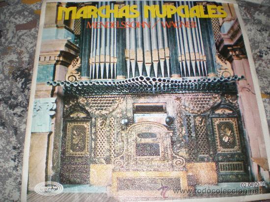 MARCHAS NUPCIALES-MENDELSSOHN Y WAGNER-MADE IN SPAIN IN 1971. (Música - Discos - Singles Vinilo - Clásica, Ópera, Zarzuela y Marchas)