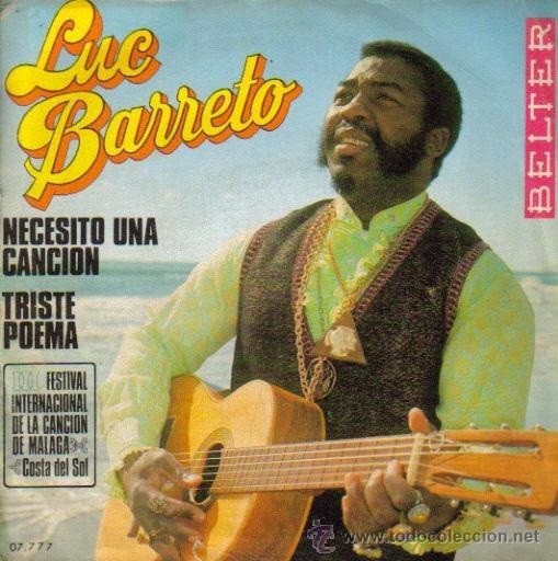 LUC BARRETO-NECESITO UNA CANCION + TRISTE POEMA SINGLE 1970 SPAIN (Música - Discos - Singles Vinilo - Grupos y Solistas de latinoamérica)