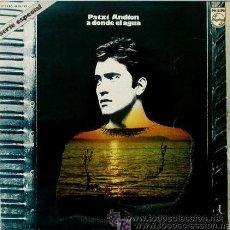 Discos de vinilo: PATXI ANDIÓN - A DONDE EL AGUA - LP, 1973. Lote 26704346