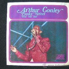 Discos de vinilo: SINGLE ARTHUR CONLEY // FUNKY STREET. Lote 26584508