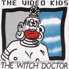Discos de vinilo: THE VIDEO KIDS - THE WITCH DOCTOR - MAXI 12