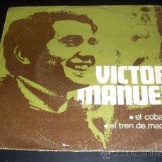 Discos de vinilo: VICTOR MANUEL - EL COBARDE + EL TREN DE MADERA - SINGLE 1970 . Lote 27565936