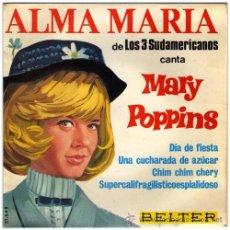 Discos de vinilo: ALMA MARÍA (3 SUDAMERICANOS) – MARY POPPINS – EP SPAIN 1966 – BELTER 51649. Lote 22250201