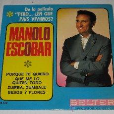 Discos de vinil: MANOLO ESCOBAR - EN QUE PAIS VIVIMOS - BSO - EP - PORQUE TE QUIERO +3 - BELTER 1977. Lote 22262605