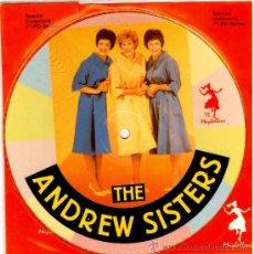 Discos de vinilo: THE ANDREW SISTERS - SINGLE VINILO PICTURE DISC - LTD 1000 COPIAS - NUEVO - FOTODISCO MUY RARO!!. Lote 224916003