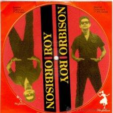 Discos de vinilo: ROY ORBISON * SINGLE VINILO PICTURE DISC * LTD 1000 COPIAS * NUEVO * FOTODISCO MUY RARO!!. Lote 34029054