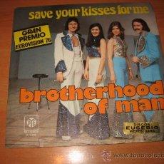 Discos de vinilo: BROTHERHOOD OF MAN SAVE YOUR KISSES FOR ME GRAN PREMIO EUROVISION 76. Lote 22309379