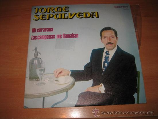 JORGE SEPULVEDA BELTER 1972 MI CARAVANA .-LAS CAMPANAS ME LLAMAN (Música - Discos - Singles Vinilo - Solistas Españoles de los 70 a la actualidad)