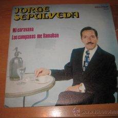 Discos de vinilo: JORGE SEPULVEDA BELTER 1972 MI CARAVANA .-LAS CAMPANAS ME LLAMAN. Lote 22309500