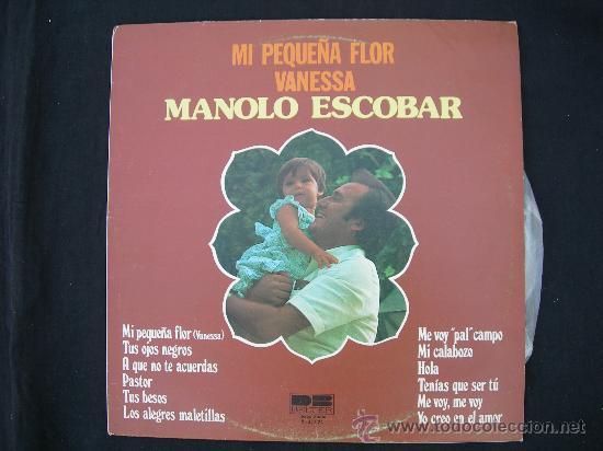 LP MANOLO ESCOBAR // MI PEQUEÑA FLOR VANESSA (Música - Discos - LP Vinilo - Flamenco, Canción española y Cuplé)