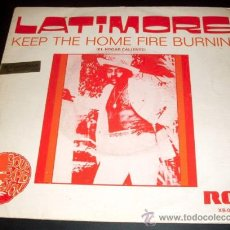 Discos de vinilo: LATIMORE - KEEP THE HOME FIRE BURNIN' + THAT'S HOW IT IS - SINGLE ESPAÑOL RCA 1975. Lote 26149238