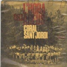 Discos de vinilo: CORAL SANT JORDI. L'HORA DELS ADEUS. EDIGSA 1966. EP. Lote 27605505
