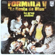 Discos de vinilo: PORMULA V - LA FIESTA DE BLAS - LA GRAN CIUDAD. Lote 22364769
