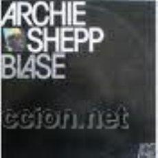 Discos de vinilo - ARCHIE SHEPP - BLASE - (ESPAÑA-AFFINTITY-1979) 1969 JAZZ LP - 22373457
