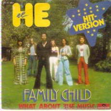 Discos de vinilo: SINGLE FAMILY CHILD - HE - WHAT ABOUT THE MUSIC. Lote 22525979