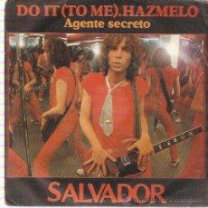 Discos de vinilo: SINGLE SALVADOR - DO IT - AGENTE SECRETO. Lote 22526185