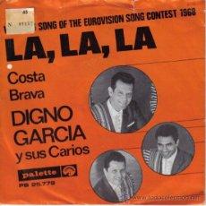 Discos de vinilo: DIGNO GARCIA - LA, LA, LA ( EUROVISION 1968 ) + COSTA BRAVA - EDITADO EN HOLANDA.. Lote 26785856